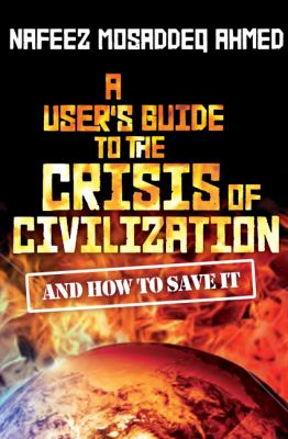 User's Guide to the Crisis of Civilisation And How to Save It  2010 9780745330549 Front Cover