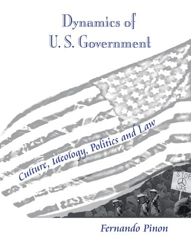 Dynamics of U. S. Government Culture Ideology Politics and Law Revised  9780757562549 Front Cover