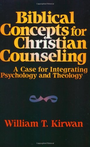 Biblical Concepts for Christian Counseling A Case for Integrating Psychology and Theology N/A edition cover