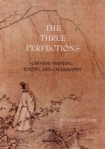 Three Perfections Chinese Painting, Poetry and Calligraphy 2nd 1999 (Revised) edition cover