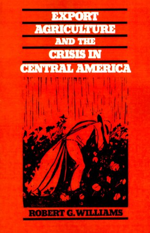 Export Agriculture and the Crisis in Central America   1986 edition cover