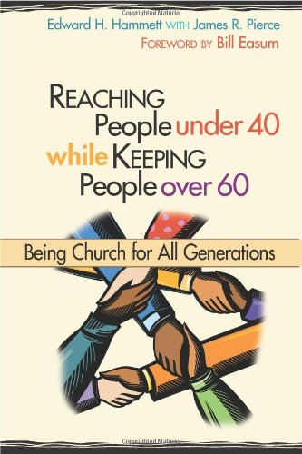 Reaching People under 40 While Keeping People Over 60 Being Church for All Generations  2008 edition cover