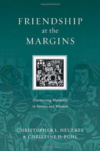 Friendship at the Margins Discovering Mutuality in Service and Mission  2010 edition cover