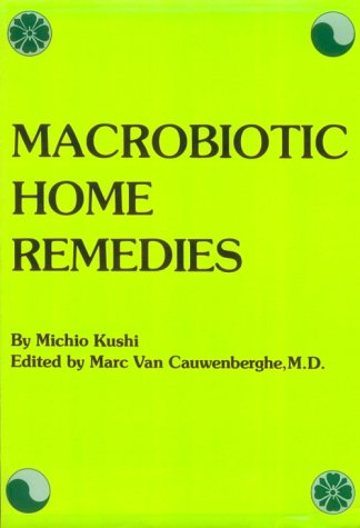 Macrobiotic Home Remedies N/A 9780870405549 Front Cover