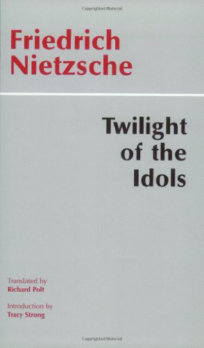 Twilight of the Idols Or How to Philosophize with a Hammer N/A edition cover