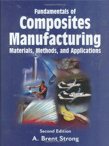 Fundamentals of Composites Manufacturing Materials, Methods and Applications 2nd 2008 edition cover