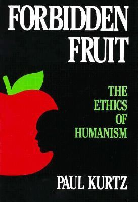 Forbidden Fruit The Ethics of Humanism  1988 9780879754549 Front Cover