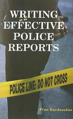 Writing Effective Police Reports   2000 9780966551549 Front Cover