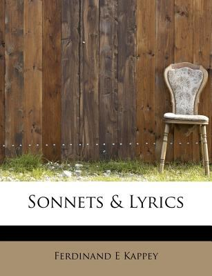 Sonnets and Lyrics  N/A 9781116168549 Front Cover