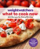 Weight Watchers What to Cook Now 300 Recipes for Every Kitchen  2014 9781250044549 Front Cover
