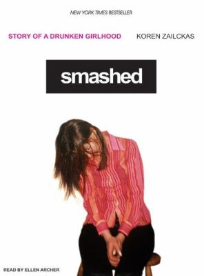 Smashed: Story Of A Drunken Girlhood, Library Edition  2005 9781400131549 Front Cover