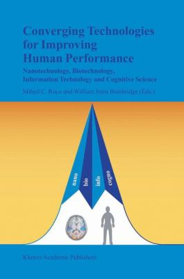 Converging Technologies for Improving Human Performance Nanotechnology, Biotechnology, Information Technology and Cognitive Science  2003 edition cover