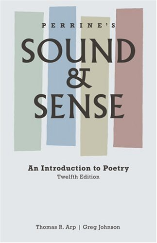 Perrine's Sound and Sense An Introduction to Poetry 12th 2008 (Revised) 9781413030549 Front Cover