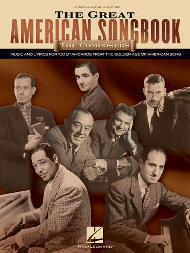 Great American Songbook - the Composers Music and Lyrics for over 100 Standards from the Golden Age of American Song N/A edition cover