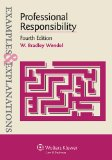 Professional Responsibility Examples and Explanations 4th 2014 (Student Manual, Study Guide, etc.) 9781454815549 Front Cover