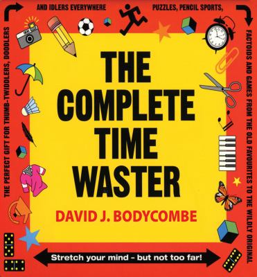 Complete Time Waster   2009 9781554074549 Front Cover