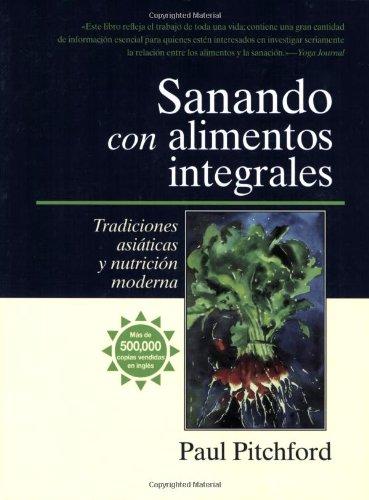 Sanando con Alimentos Integrales Tradiciones asi�ticas y Nutriti�n Moderna N/A 9781556434549 Front Cover