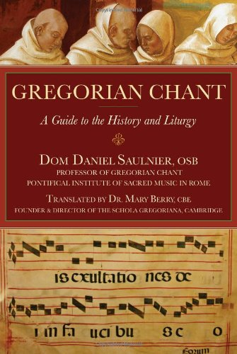 Gregorian Chant A Guide to the History and Liturgy N/A 9781557255549 Front Cover