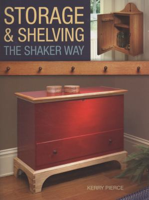 Storage and Shelving The Shaker Way  2009 9781558708549 Front Cover