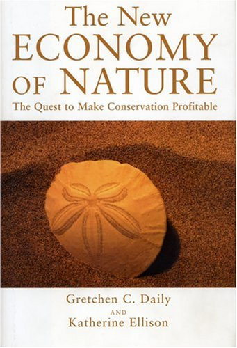 New Economy of Nature The Quest to Make Conservation Profitable  2002 edition cover
