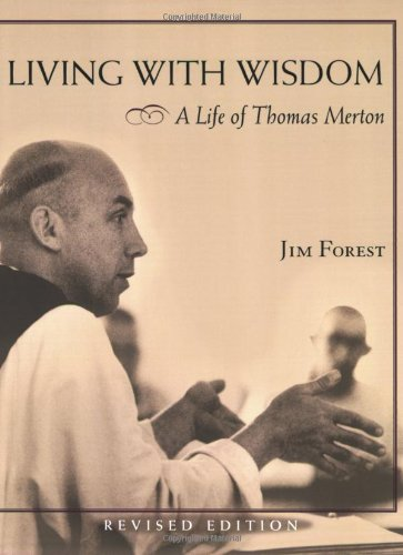 Living with Wisdom A Life of Thomas Merton  2008 edition cover