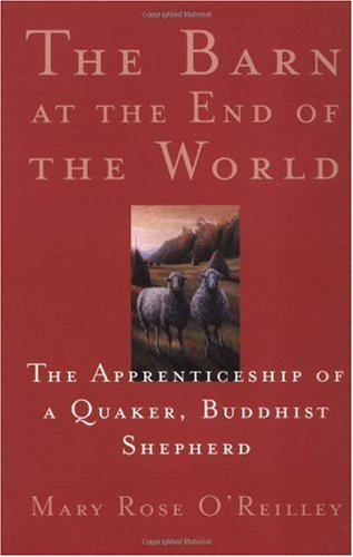 Barn at the End of the World The Apprenticeship of a Quaker, Buddhist Shepherd  2001 (Reprint) edition cover
