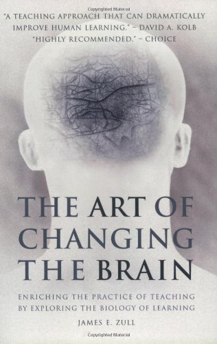 Art of Changing the Brain Enriching the Practice of Teaching by Exploring the Biology of Learning  2002 edition cover