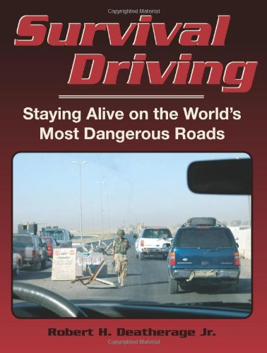 Survival Driving Staying Alive on the World's Most Dangerous Roads  2006 edition cover