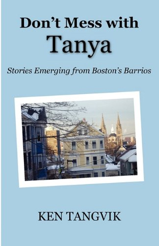 Don't Mess with Tany Stories Emerging from Boston's Barrios N/A edition cover