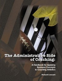 Administrative Side of Coaching A Handbook for Applying Business Concepts to Coaching Athletics  2004 edition cover