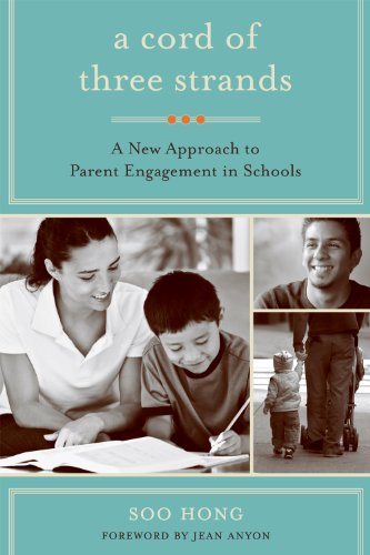 Cord of Three Strands A New Approach to Parent Engagement in Schools  2011 9781934742549 Front Cover