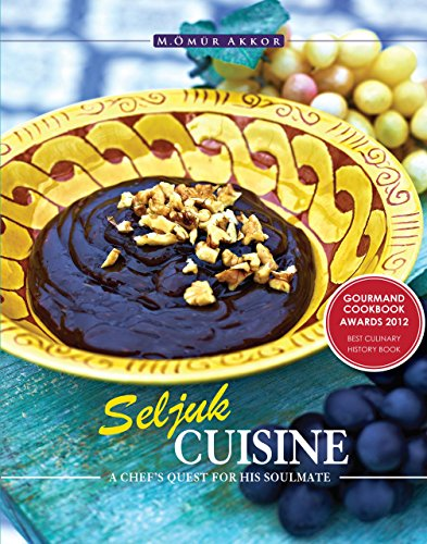 Seljuk Cuisine A Chef's Quest for His Soulmate  2014 9781935295549 Front Cover