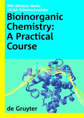 Bioinorganic Chemistry A Practical Course  2009 edition cover