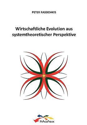 Wirtschaftliche Evolution Aus Systemtheoretischer Perspektive   2009 9783837072549 Front Cover