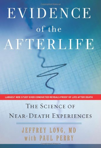 Evidence of the Afterlife The Science of near-Death Experiences  2010 edition cover