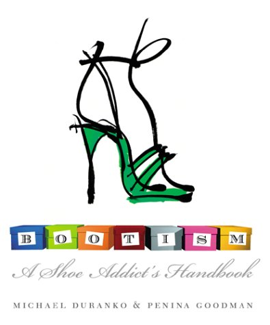 Bootism: A Shoe Addict's Handbook N/A edition cover