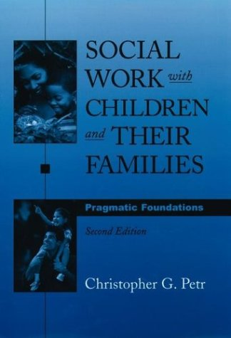 Social Work with Children and Their Families Pragmatic Foundations 2nd 2003 (Revised) edition cover