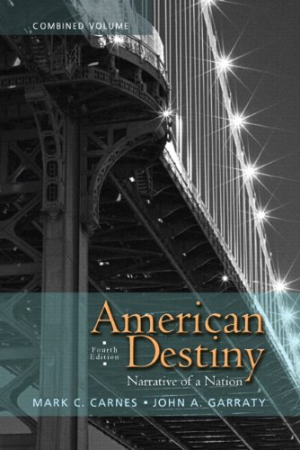 American Destiny Narrative of a Nation 4th 2012 9780205216550 Front Cover