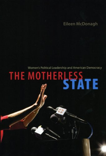 Motherless State Women's Political Leadership and American Democracy  2009 9780226514550 Front Cover