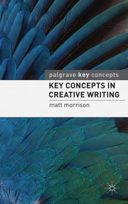 Key Concepts in Creative Writing   2010 9780230205550 Front Cover