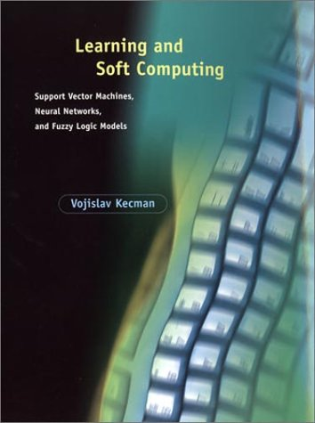 Learning and Soft Computing Support Vector Machines, Neural Networks, and Fuzzy Logic Models  2001 9780262112550 Front Cover