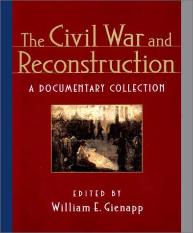 Civil War and Reconstruction A Documentary Collection  2001 edition cover
