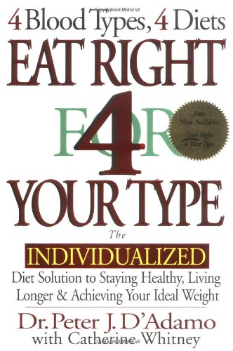 Eat Right 4 Your Type The Individualized Diet Solution to Staying Healthy - Living Longer and Achieving Your Ideal Weight  1996 (Revised) 9780399142550 Front Cover