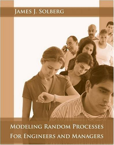 Modeling Random Processes for Engineers and Managers   2009 9780470322550 Front Cover