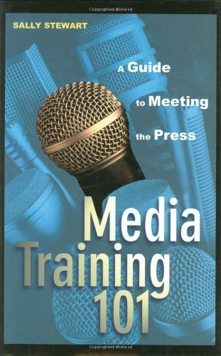 Media Training 101 A Guide to Meeting the Press  2003 9780471271550 Front Cover