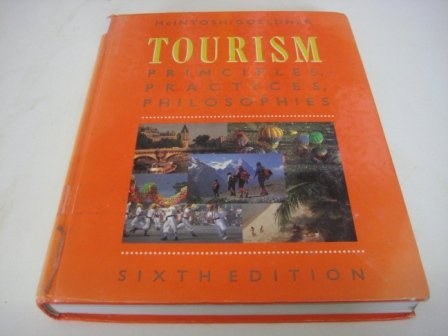 Tourism Principles, Practices and Philosophies 6th 1990 9780471622550 Front Cover