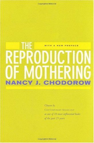 Reproduction of Mothering Psychoanalysis and the Sociology of Gender 2nd 1999 (Revised) edition cover