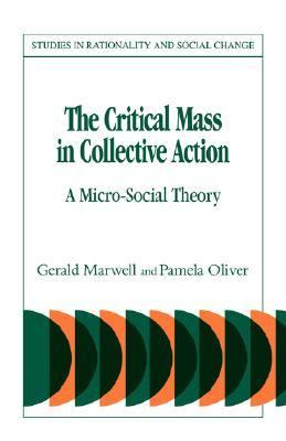 Critical Mass in Collective Action   2007 9780521039550 Front Cover