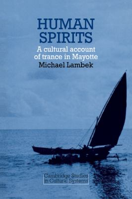 Human Spirits A Cultural Account of Trance in Mayotte  1981 9780521282550 Front Cover