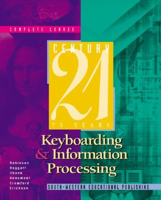 Century 21 Keyboarding and Information Processing, Complete Course Copyright Update 6th 2000 (Revised) 9780538691550 Front Cover